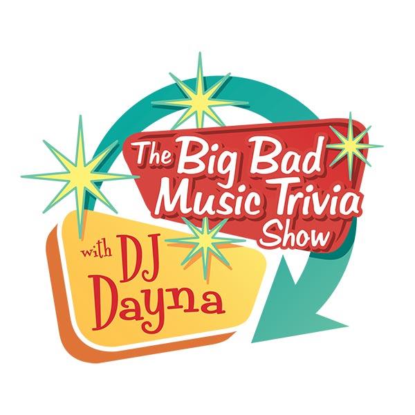 The Big Bad Music Trivia Show with DJ Dayna