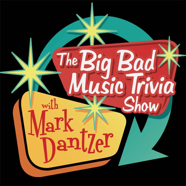 The Big Bad Music Trivia Show with Mark Dantzer
