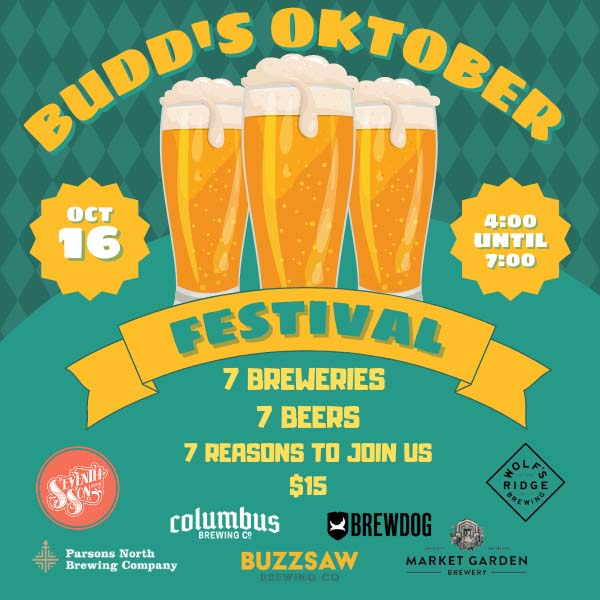 Budd's Oktober Festival - 7 Breweries - 7 Brews - $15 dollars - 4 to 7 PM Saturday, October 16th at Budd Dairy Food Hall