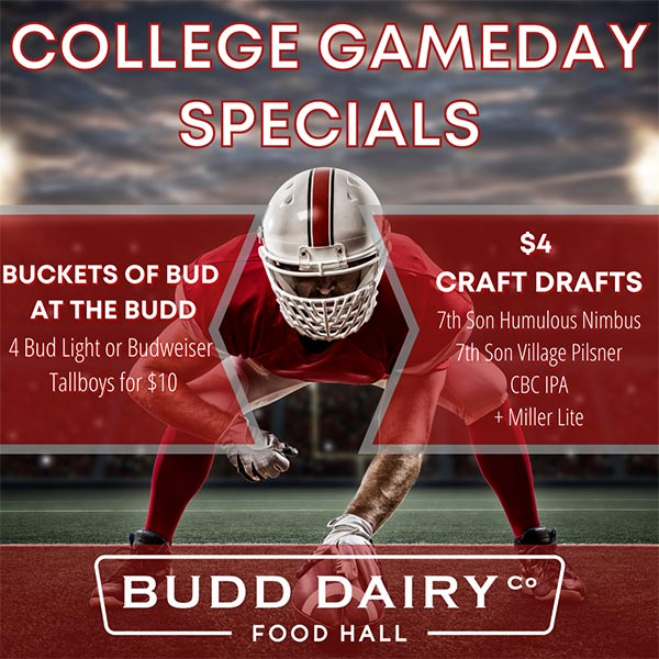 College Gameday Specials - Buckets of Bud and Craft Drafts with special pricing all day long